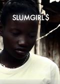 Slumgirls (2010) - film dokumentalny