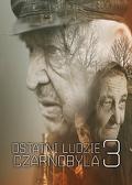 Ostatni ludzie Czarnobyla cz. 3