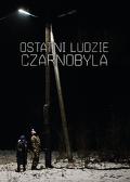 Ostatni ludzie Czarnobyla cz.1